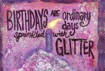 Birthdays... / by ymknight