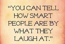 It's all sh*ts & giggles until somebody giggles & sh*ts / hahahaha... laughter is what makes my world go round.