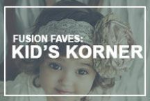 Fusion Faves: Kid's Korner