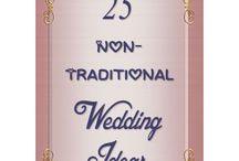 NON-TRADITIONAL WEDDING IDEAS!