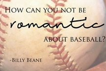 How can you not be romantic about baseball? / by Erica Morales
