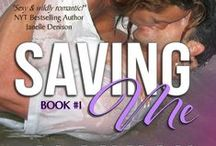 Saving Me (Heat Wave Novel #1) / When Kat Owens takes over Erik Monteague's advertising account, he's more than happy to discuss positioning… but not the kind to increase his business… the kind that will put her back in his bed and in his life.