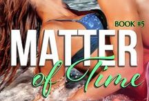 Matter Of Time (Heat Wave Novel #5) / Releasing April 21, 2015  When Logan Steele's identical twin, Lucas, surprises him with a reintroduction to Lizbeth Sanders, Logan feels like he's been given a second chance—at life and love. But a lot can change in fifteen years, and after hurting her so badly the first time, building trust isn't just hard, it's nearly impossible—especially when duty and obligation pulls him away again.