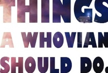 Things a Whovian should do / by MadameBonaparte .