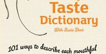Sainsbury's Taste Dictionary, by Susie Dent / Working with linguist Susie Dent, we've added a little flavour to foodie vocabulary with 101 ways to describe each mouthful!