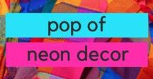 Pop of Neon Decor / Add a little color into your home decor with some neon accents!