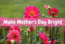 Make Mother's Day Bright / It's time to celebrate your moms, make sure you do it (b)right!