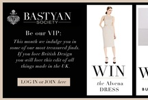 Bastyan Society / Bastyan VIP Society, treasured finds, competitions, new product previews / by Bastyan Fashions