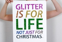 Glitter Is For Life / by Mandy Entwistle
