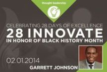 28 Innovate 2014 / February is Black History Month. It's a month where we typically honor those from the past who have made an impact on American culture for equal rights, those who have invented, those who have a helped others and those who have inspired everyone to be the best they can be.  28 Innovate applies a new twist by highlighting innovators and difference makers who are making an impact – and changing history – today.