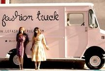 The Fashion Truck / FASHION FASHION FASHION..... That's what life is.