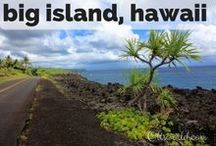 Destination: Big Island Hawaii / Destination: Travel to the Big Island Hawaii.  Volcanoes, parks, beaches, road trips, cattle ranches, and island living.