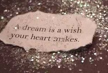 A Dream is a Wish Your Heart Makes / by Brooke Payne