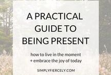 Mindfulness / Live with purpose + intention