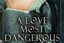 A Love Most Dangerous / This is about my Tudor novel about Alice Petherton.