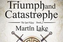 Triumph And Catastrophe / The second book in The Lost King series.