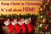 CHRISTmas! / by Linda Mayer