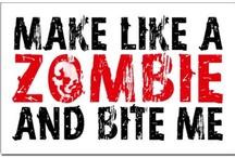 ZOMBIE Apocalypse / Zombies. Duh.