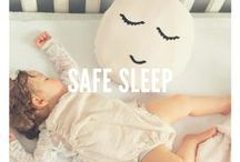 Safe Sleep / Nothing is more important than keeping your baby safe at night.