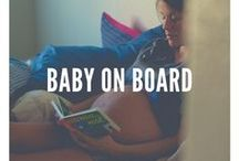 Baby on Board / Life hacks for soon-to-be-mothers.