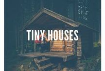 Tiny Houses / Amazing things come in small packages.
