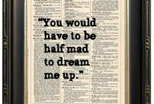 Alice in Wonderland, wonderland in me... / We are all mad here