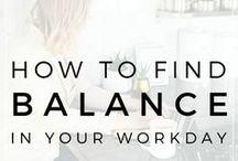 work-life balance / work life balance, work-life balance, finding balance at work, balancing, balance, career, career tips, work life balance tips, work life balance time management