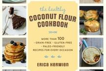 Coconut Flour Cookbook / Recipes from my next book, June 2014  #coconutflour #glutenfree #paleo #coconut  / by Comfy Belly