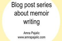 Memoir Blog Post series / A collection of quotes and blog posts about writing a memoir