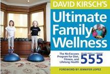 Ultimate Family Wellness Book / Best-selling author and wellness expert David Kirsch helps you and your family create easy, sustainable health habits.