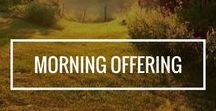 Morning Offering Email / The Morning Offering is our daily inspirational email that includes a Catholic quote, mediation, Mass readings, saint of the day, liturgy of the hours, and more. Subscribe at MorningOffering.com.