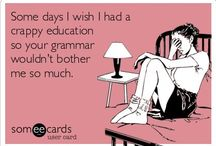 English and Grammar. It's important! / by Karen Hallac