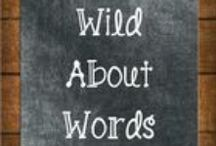 Wild About Words / I love the way words speak to me.  I write to be heard, to inspire, to encourage, to support.