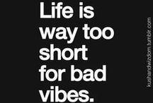 Don't kill my Vibe / Positive, Encouraging, Happy Vibes