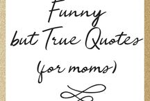 Funny but True Quotes / Funny mom quotes. Mom humor. Parenting quotes.