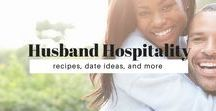 #HusbandHospitality / Recipes and other ideas to serve our husbands heaping amounts of honor (attention).