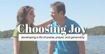 Choosing Joy in Marriage / Developing a life of praise, prayer and generosity which leads to a life of joy!
