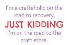 Craft Humor and Quotes / When you need some reassurance that there are other crazy craft designers out there like yourself...enjoy these crafty quotes and a dose of craft humor. / by FaveCrafts