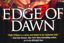 Edge of Dawn / by Patti O'Shea