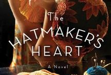 The Hatmaker's Heart: A Novel / In New York City's Jazz Age, a naïve, but talented young hat designer must weigh the cost of success when the rekindled love with her childhood sweetheart is lost and her integrity in the cutthroat fashion world is tested.  The Hatmaker's Heart ~ June 3, 2014.