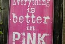 Think Pink / All things Pink & Girly