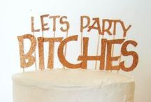 PARTY TIME!! / by Megan Bruton