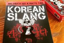 Korean Slang / Add some color to your Korean with As much as a Rat's Tail's Slang, Invective and euphemism.   - WWW.BADASSKOREAN.COM