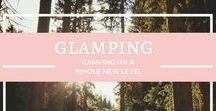 {Glamping} / Glamping is camping on steroids.