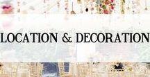 LOCATION & DECORATION
