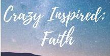 Crazy Inspired: Faith / faith, christianity, bible, scripture,