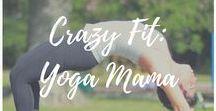Crazy Fit: Yoga Mama