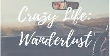 Crazy Life: Wanderlust