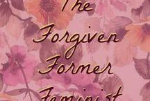 The Forgiven Former Feminist / Feminism, fitness, and faith