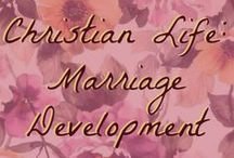 Christian Life: Marriage Development / This is all about #christian #marriage and #stayingmarried